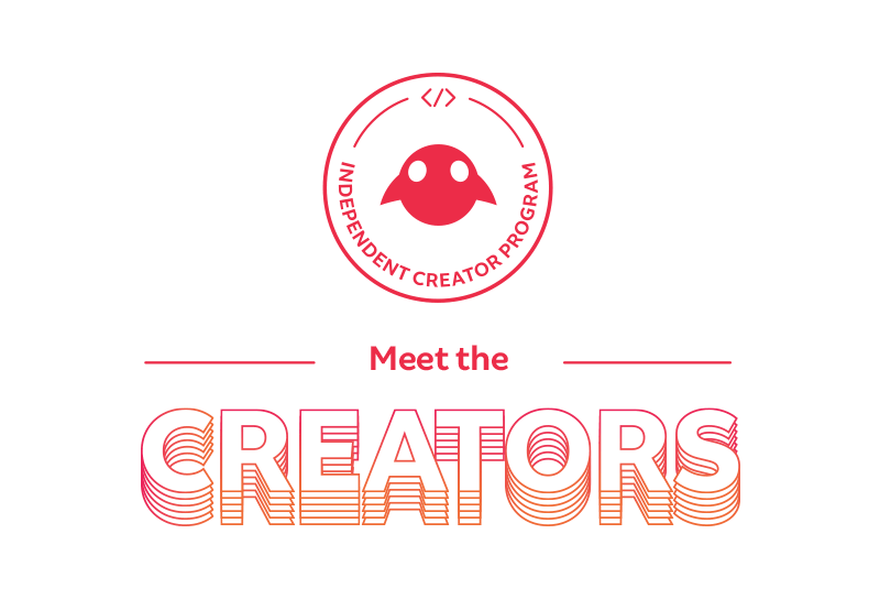 Independent Creator Program: Meet the Creators